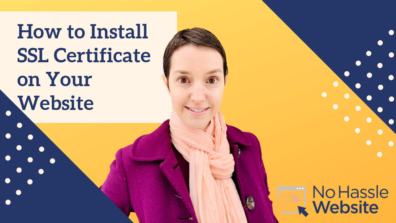 No Hassle Tutorials: How to Install SSL Certificate on Your Website