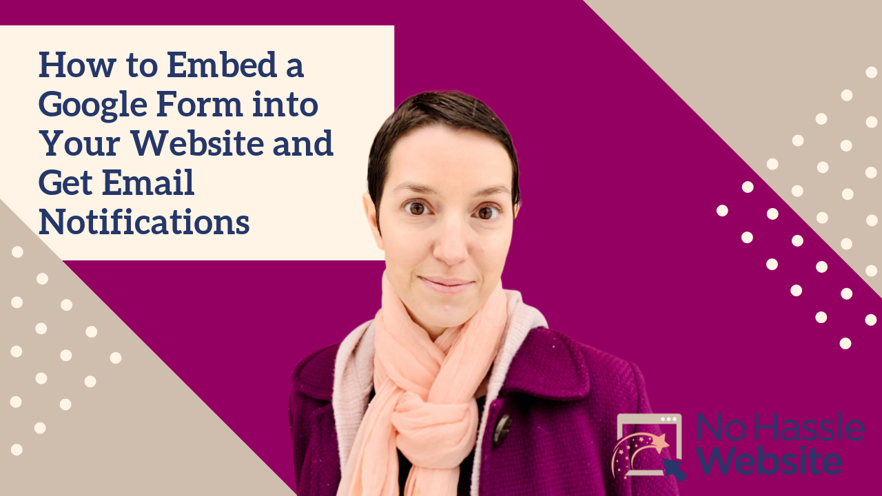 No Hassle Tutorials: How to Embed a Google Form Into Your Website and Get Email Notifications