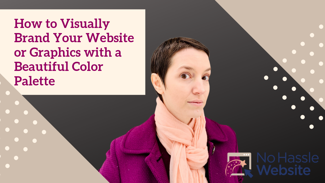 No Hassle Tutorials: How to Visually Brand Your Website or Graphics With Beautiful Color Palette