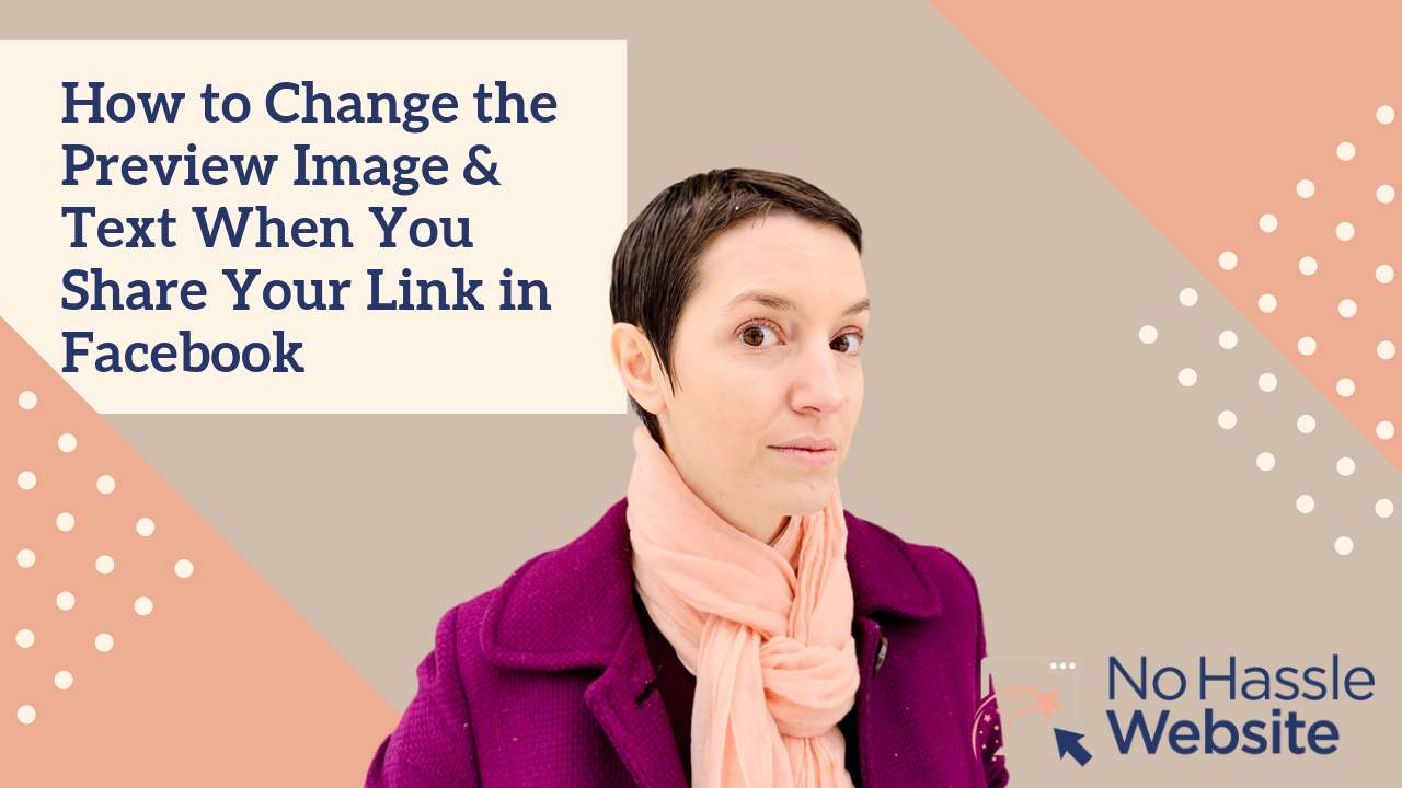No Hassle Tutorials: How to Change the Preview Image & Text When You Share Your Link in Facebook